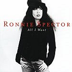 Ronnie Spector All I Want (Single)