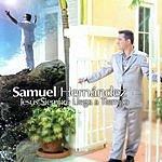 Samuel Hernández Jesús Siempre Llega A Tiempo