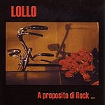 Lollo A Proposito Di Rock...