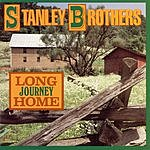 The Stanley Brothers Long Journey Home