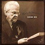 Ralph Stanley Shine On