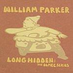 William Parker Long Hidden: The Olmec Series