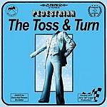 Pedestrian The Toss & Turn (Maxi-Single)