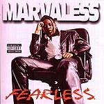 Marvaless Fearless (Parental Advisory)
