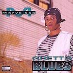 Marvaless Ghetto Blues (Parental Advisory)