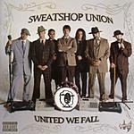 Sweatshop Union United We Fall (Parental Advisory)
