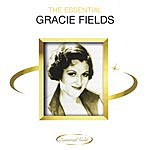 Gracie Fields The Essential Gracie Fields