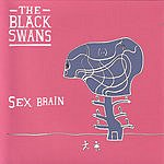 The Black Swans Sex Brain EP (Parental Advisory)