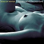 Dogs Of Winter Wicked Game (Single)