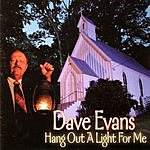 Dave Evans Hang Out A Light For Me