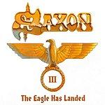 Saxon The Eagle Has Landed Pt.III
