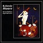 R. Stevie Moore Nevertheless Optimistic