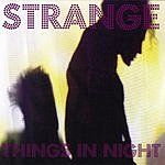 The Strange Things In Night