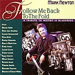 Mark Newton Follow Me Back To The Fold: A Tribute To Women In Bluegrass