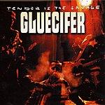 Gluecifer Tender Is The Savage