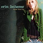 Erin Boheme What Love Is