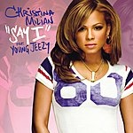 Christina Milian Say I (Single)