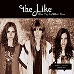 The Like What I Say And What I Mean (Maxi-Single)