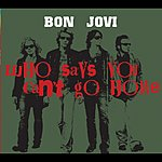 Bon Jovi Who Says You Can't Go Home (2-Track Single)