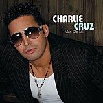Charlie Cruz Más De Mí