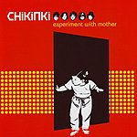 Chikinki Experiment With Mother