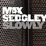 Max Sedgley Slowly (7-Track Single)