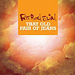 Fatboy Slim That Old Pair Of Jeans (4-Track Single)