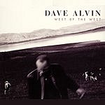 Dave Alvin West Of The West