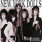 New York Dolls Manhattan Mayhem: A History Of The New York Dolls