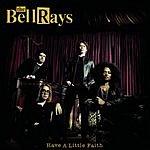 The Bellrays Have A Little Faith