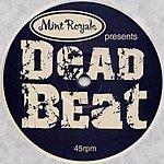 Mint Royale Deadbeat (Single)