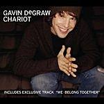 Gavin DeGraw Chariot/W.B.T.