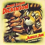 James Luther Dickinson Jungle Jim & The Voodoo Tiger