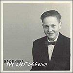 Raz Ohara The Last Legend
