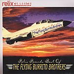 The Flying Burrito Brothers Relix's Best Of The Flying Burrito Brothers