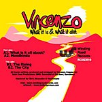 Vincenzo What It Is & What It Ain't (4-Track Single)
