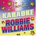 Robbie Williams Karaoke: Robbie Williams