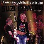 Suzi Quatro I'll Walk Through The Fire With You (Single)