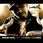 Doujah Raze Past, Presence & Features (Parental Advisory)