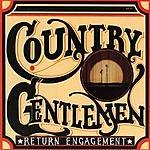 The Country Gentlemen Return Engagement