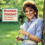 Rhonda Vincent New Dreams & Sunshine