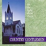 The Country Gentlemen Let The Light Shine Down