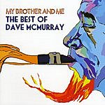 Dave McMurray My Brother & Me: The Best Of Dave McMurray