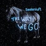 Seelenluft The Way We Go