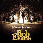 Bob Evans Suburban Songbook