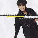 Aishah Untuk Apa (Single)
