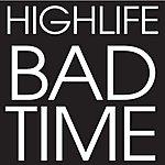 High Life Bad Time (Single)