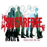Sugar Free Solo Lei Mi Dà/Inossidabile