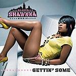 Shawnna Gettin' Some (E-Single) (Parental Advisory)
