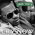 Obie Trice Cry Now (Edited) (Single)